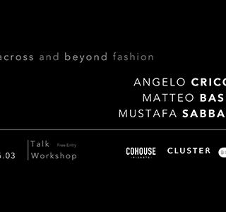 WORKSHOP | In, across and beyond Fashion | Cricchi, Basilé, Sabbagh